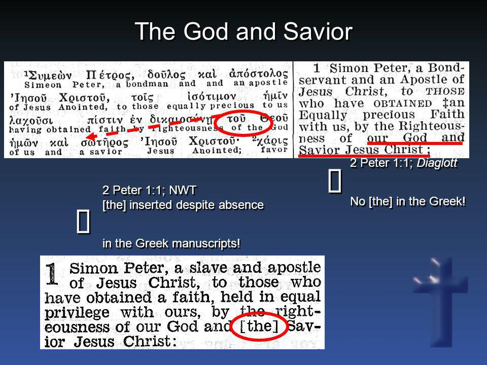 ñ ò The God and Savior 2 Peter 1:1; Diaglott No [the] in the Greek!